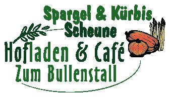 ——Spargel & Kürbis Scheune—— ab 07. März 2018 Hofladen & Café